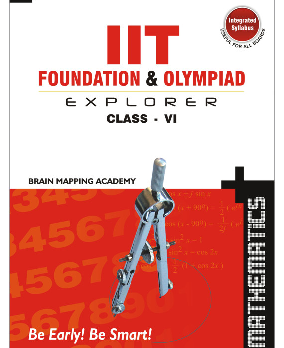 IIT Foundation & Olympiad Explorer Class – 6 – Maths (Text Book+ Solutions  Book)