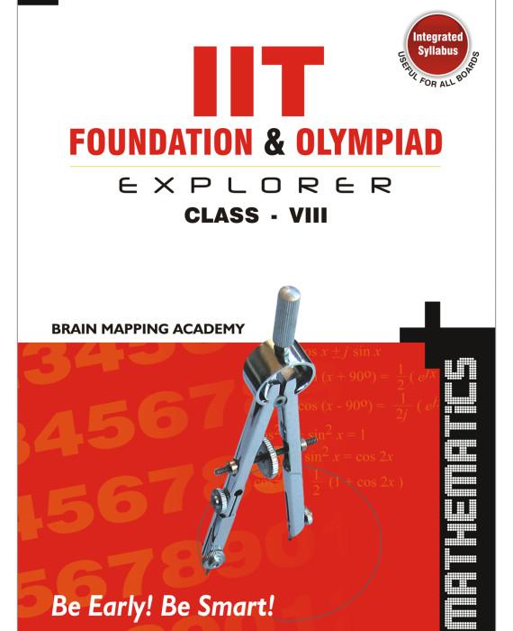 IIT Foundation & Olympiad Explorer Class – 8 – Maths (Text Book+ Solutions  Book)